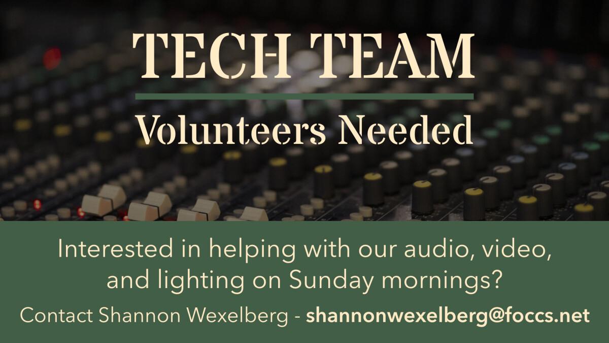 Tech Team Volunteers Needed