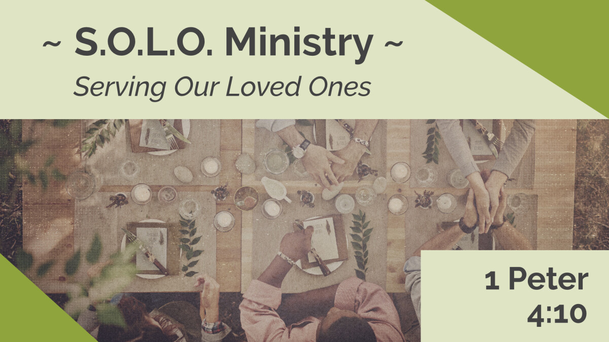 S.O.L.O. Ministry - Serving Our Loved Ones