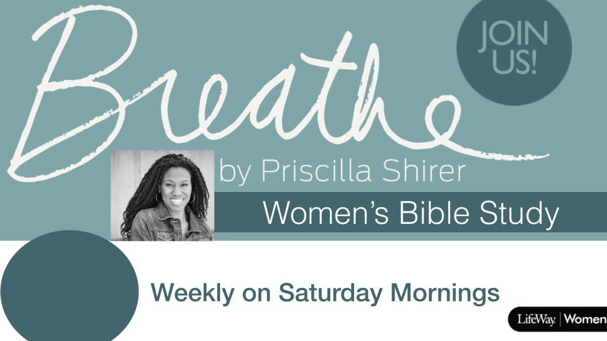 Women's Ministry - Saturday Morning Bible Study: Breathe