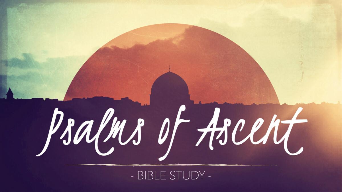 Psalms of Ascent Bible Study