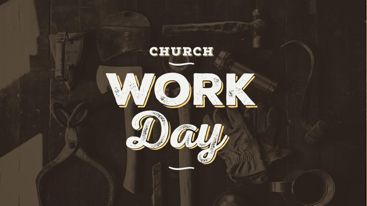 Church Work Day // July 31
